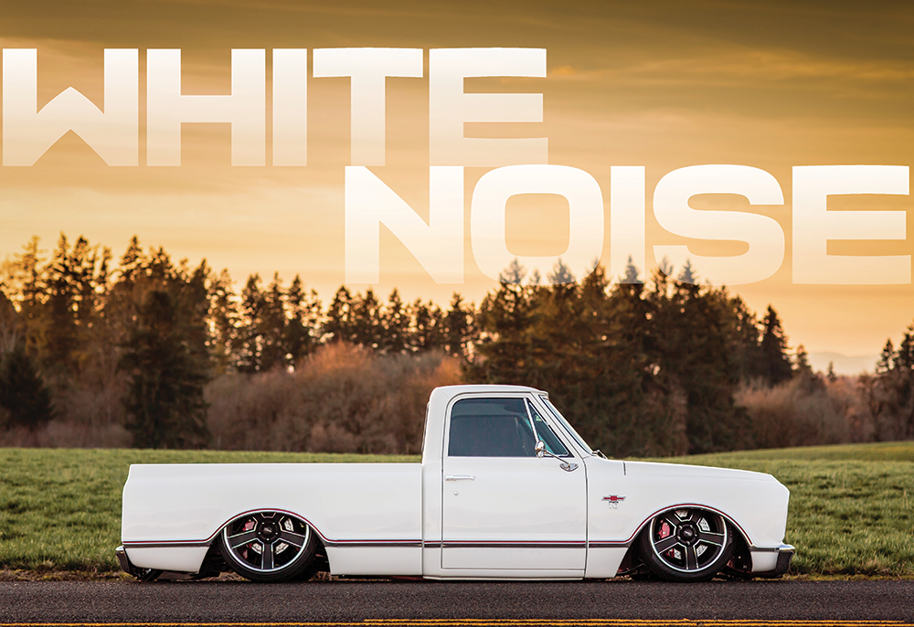WHITE NOISE | '67 C10 | Street Trucks