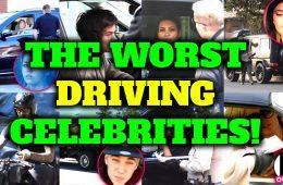 WORST DRIVING CELEBRITIES